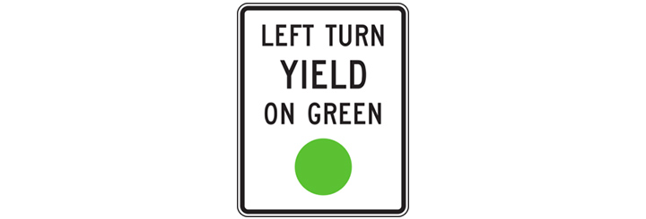 LEFT TURN YIELD ON GREEN看板