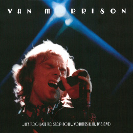 "Van Morrison ""It's Too Late To Stop Now"""