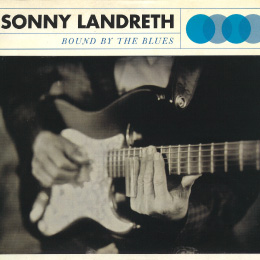 Bound By the Blues/Sonny Landreth