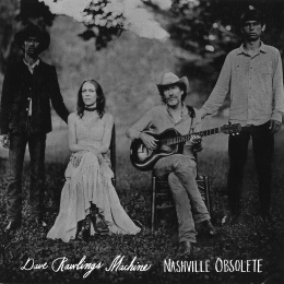 Nashville Obsolete/Dave Rawlings Machine