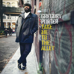 Gregory Porter Take Me To The Alley