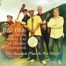 "Eric Bibb and North Country Far with Danny Thompson ""The Happiest Man In The World"""